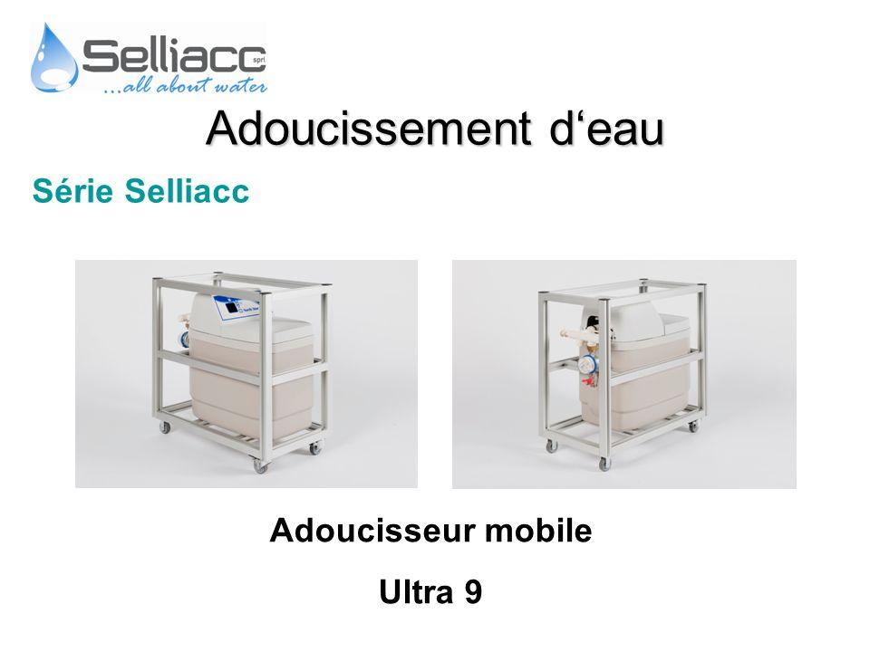 Série Selliacc Adoucisseur mobile Ultra 9 Adoucissement deau