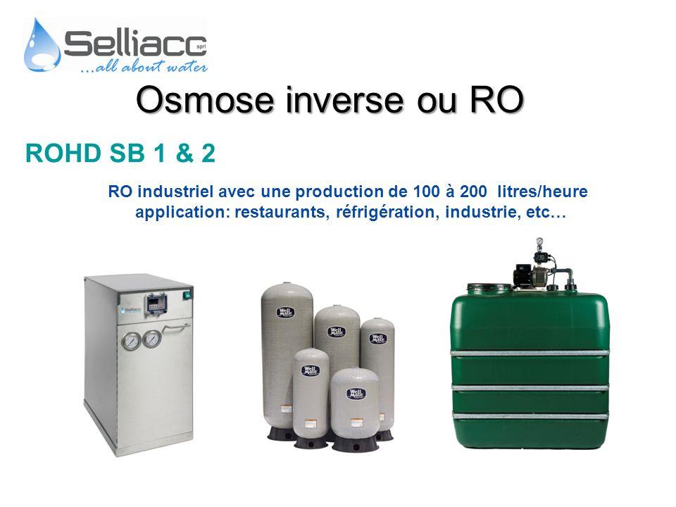 ROHD SB 1 & 2 RO industriel avec une production de 100 à 200 litres/heure application: restaurants, réfrigération, industrie, etc… Osmose inverse ou R