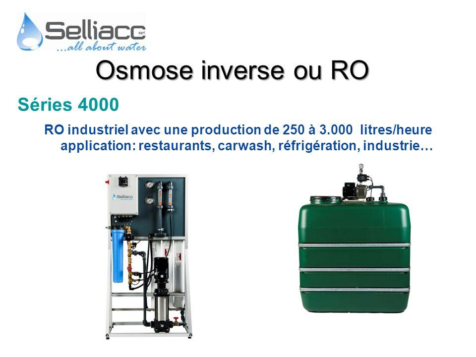 Séries 4000 RO industriel avec une production de 250 à 3.000 litres/heure application: restaurants, carwash, réfrigération, industrie… Osmose inverse