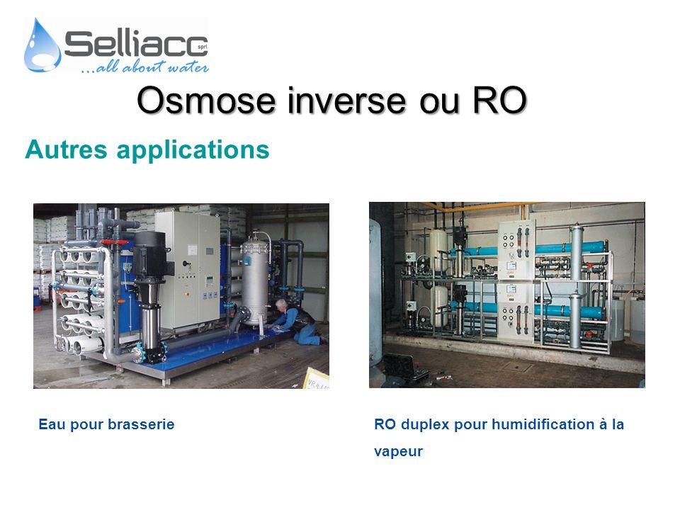 Autres applications Eau pour brasserieRO duplex pour humidification à la vapeur Osmose inverse ou RO