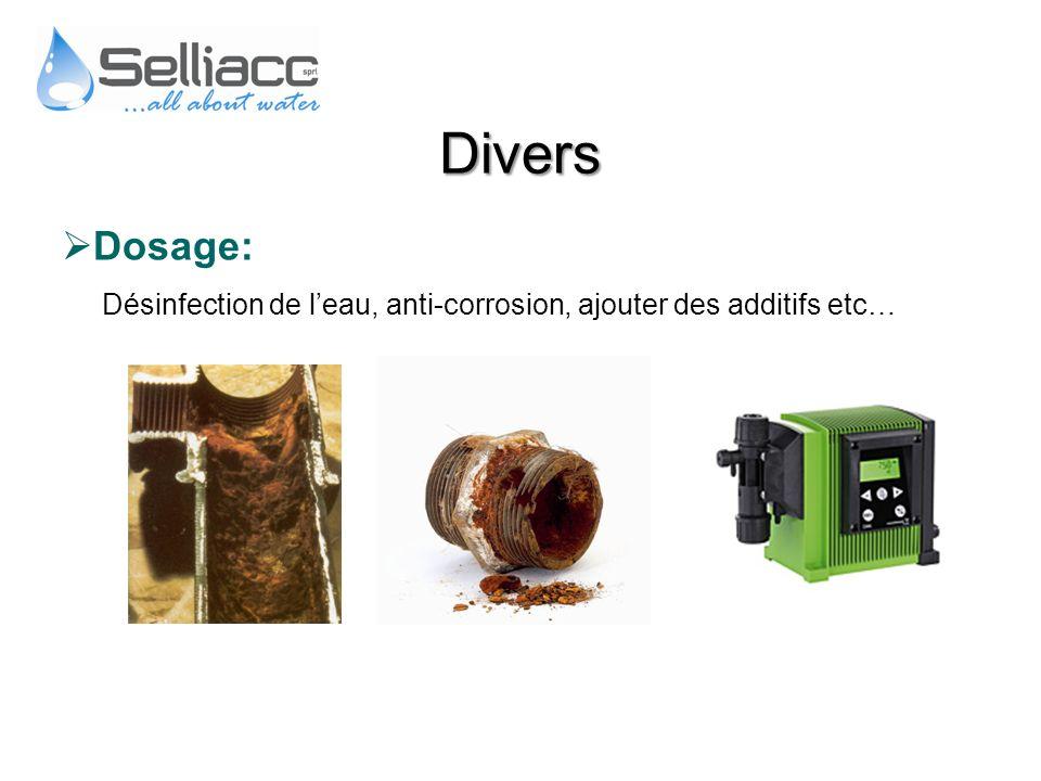 Dosage: Désinfection de leau, anti-corrosion, ajouter des additifs etc… Divers