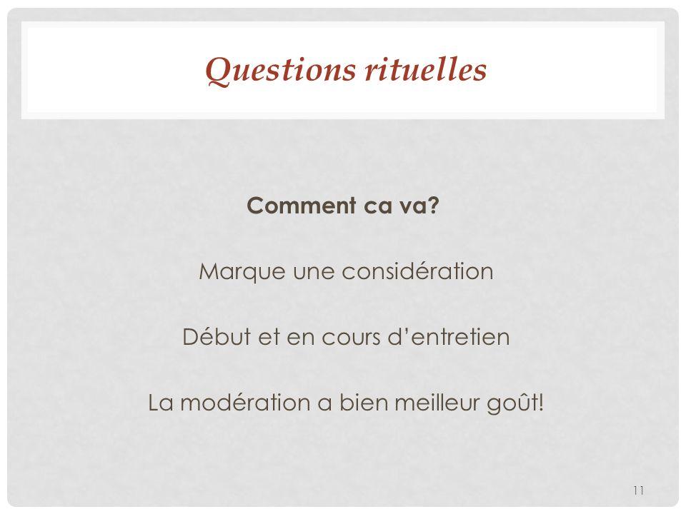 Questions rituelles Comment ca va.