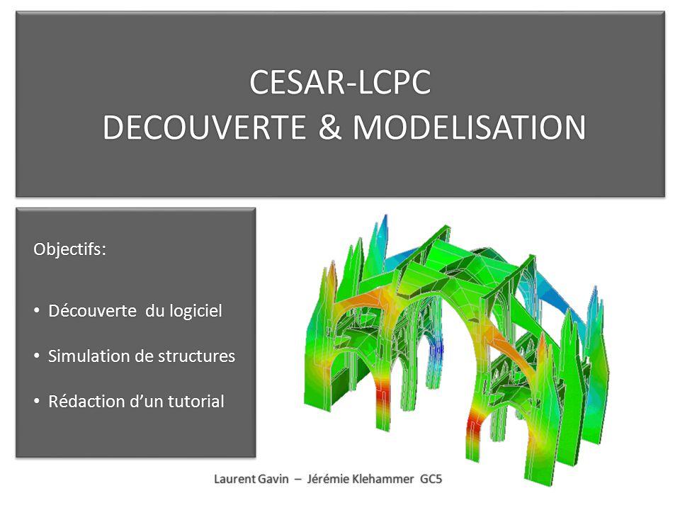 Laurent Gavin – Jérémie Klehammer GC5 Objectifs: Découverte du logiciel Découverte du logiciel Simulation de structures Simulation de structures Rédac