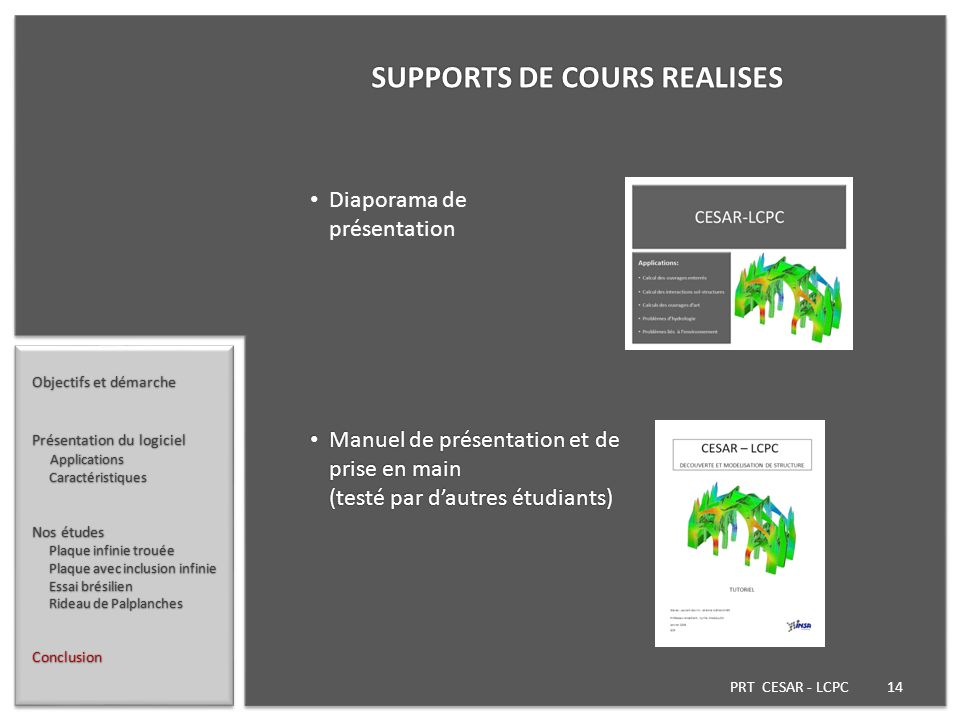 PRT CESAR - LCPC 14 Objectifs et démarche Présentation du logiciel Applications Applications Caractéristiques Caractéristiques Nos études Plaque infin