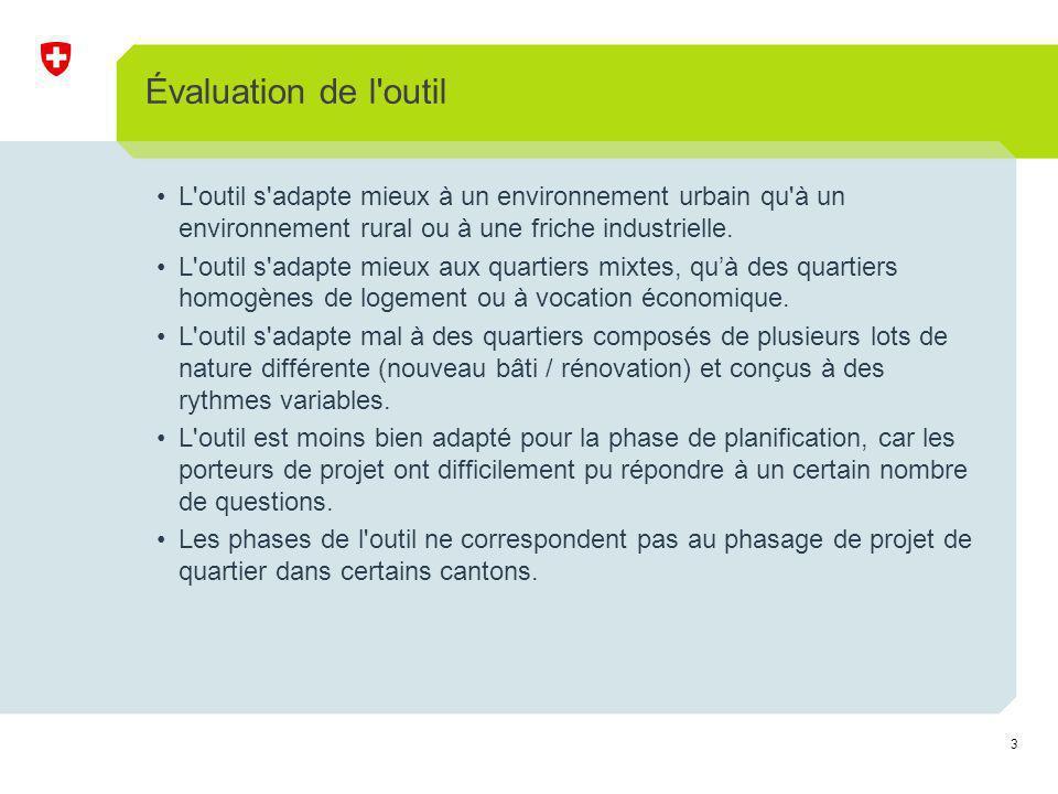 3 Évaluation de l outil L outil s adapte mieux à un environnement urbain qu à un environnement rural ou à une friche industrielle.