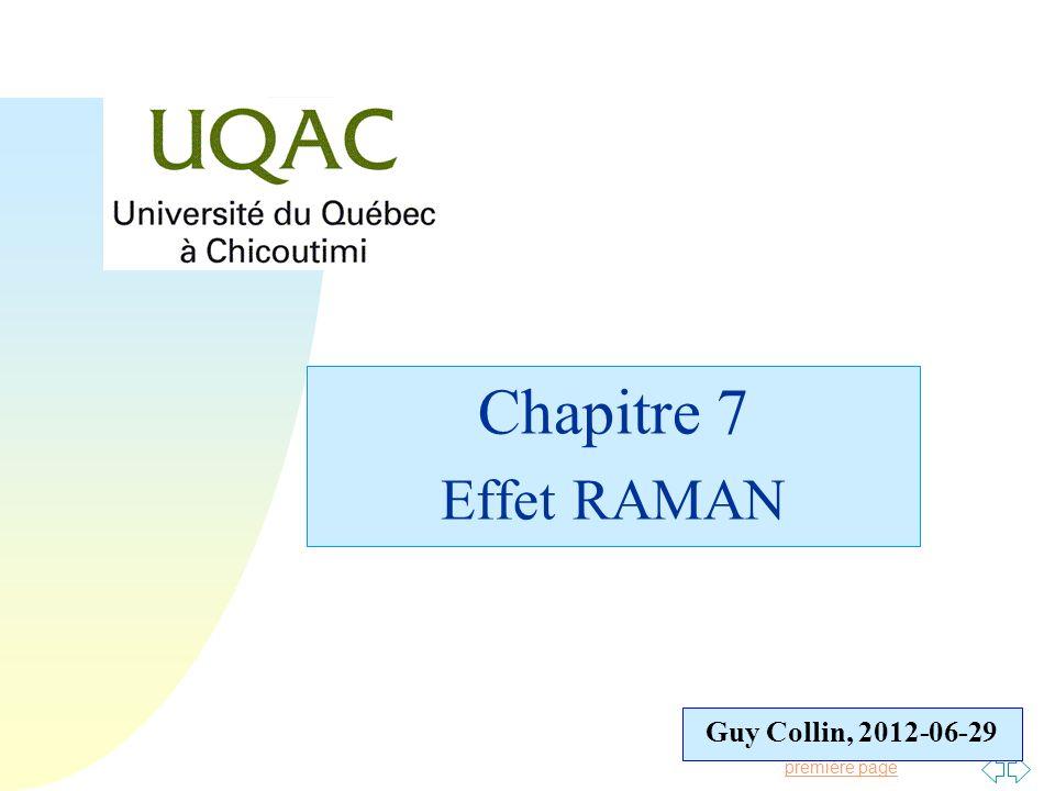 Passer à la première page Guy Collin, 2012-06-29 Chapitre 7 Effet RAMAN