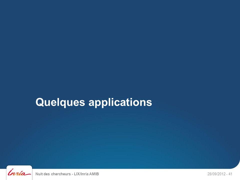 Quelques applications Nuit des chercheurs - LIX/Inria AMIB28/09/2012- 41