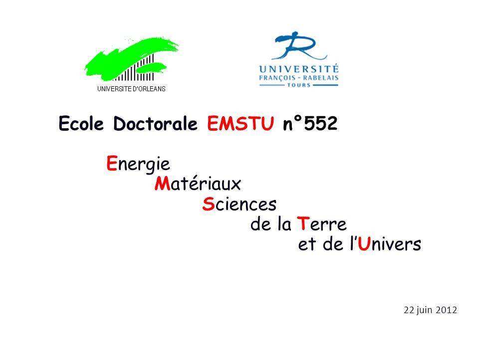 Ecole Doctorale EMSTU n°552 Energie Matériaux Sciences de la Terre et de lUnivers 22 juin 2012