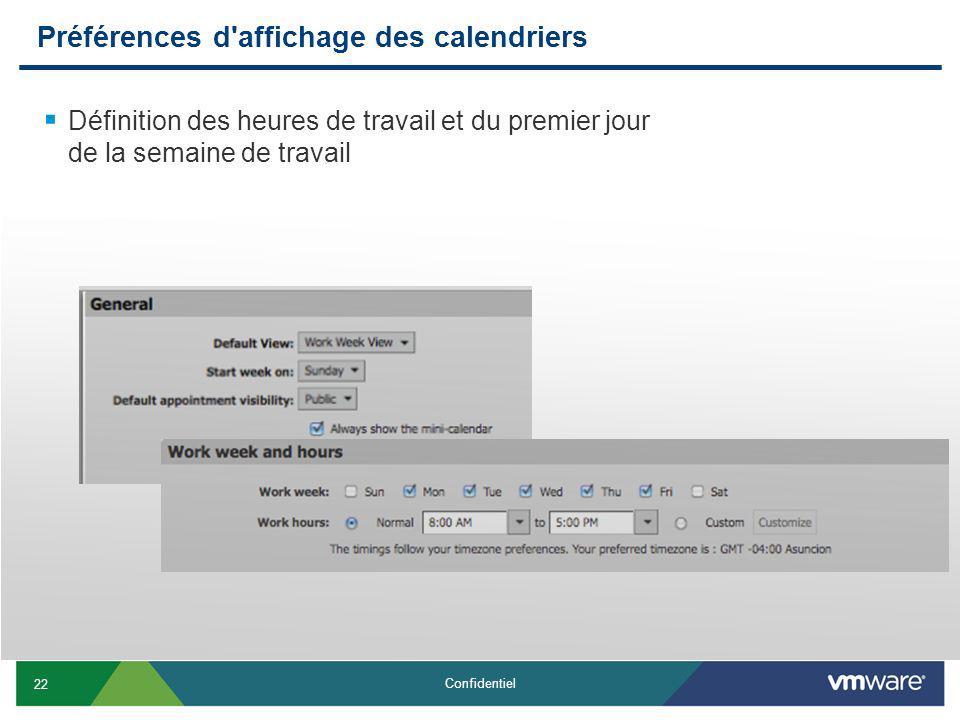 22 Confidentiel Préférences d affichage des calendriers Définition des heures de travail et du premier jour de la semaine de travail