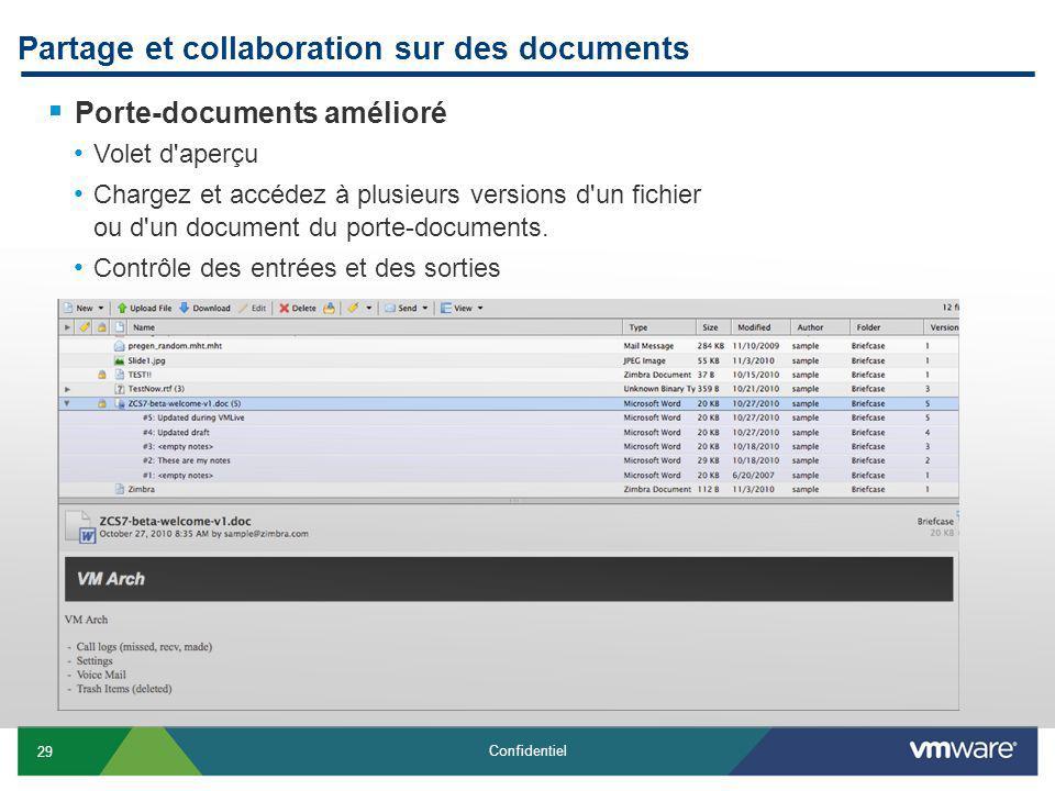 29 Confidentiel Partage et collaboration sur des documents Porte-documents amélioré Volet d aperçu Chargez et accédez à plusieurs versions d un fichier ou d un document du porte-documents.