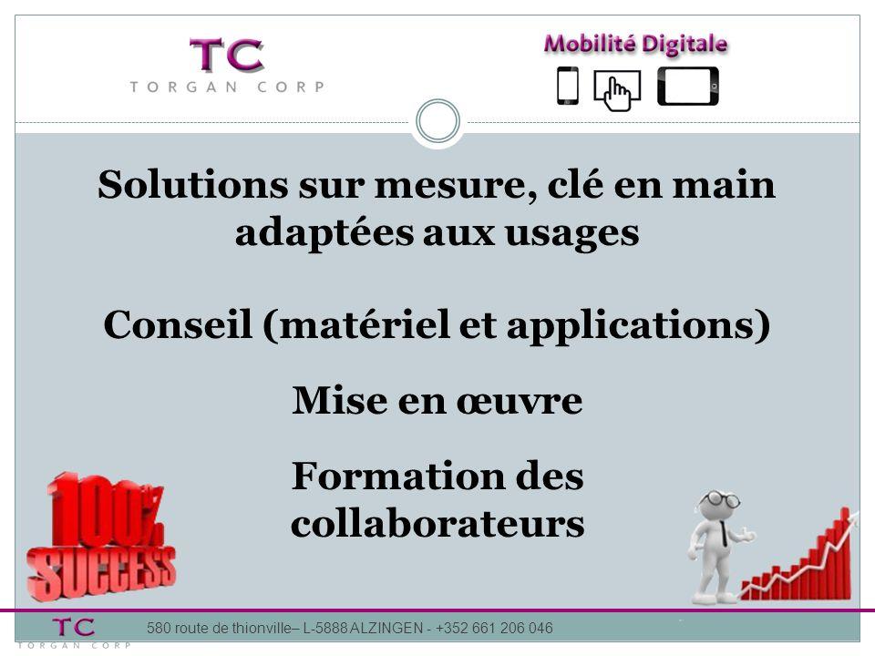 Solutions sur mesure, clé en main adaptées aux usages Conseil (matériel et applications) Mise en œuvre Formation des collaborateurs