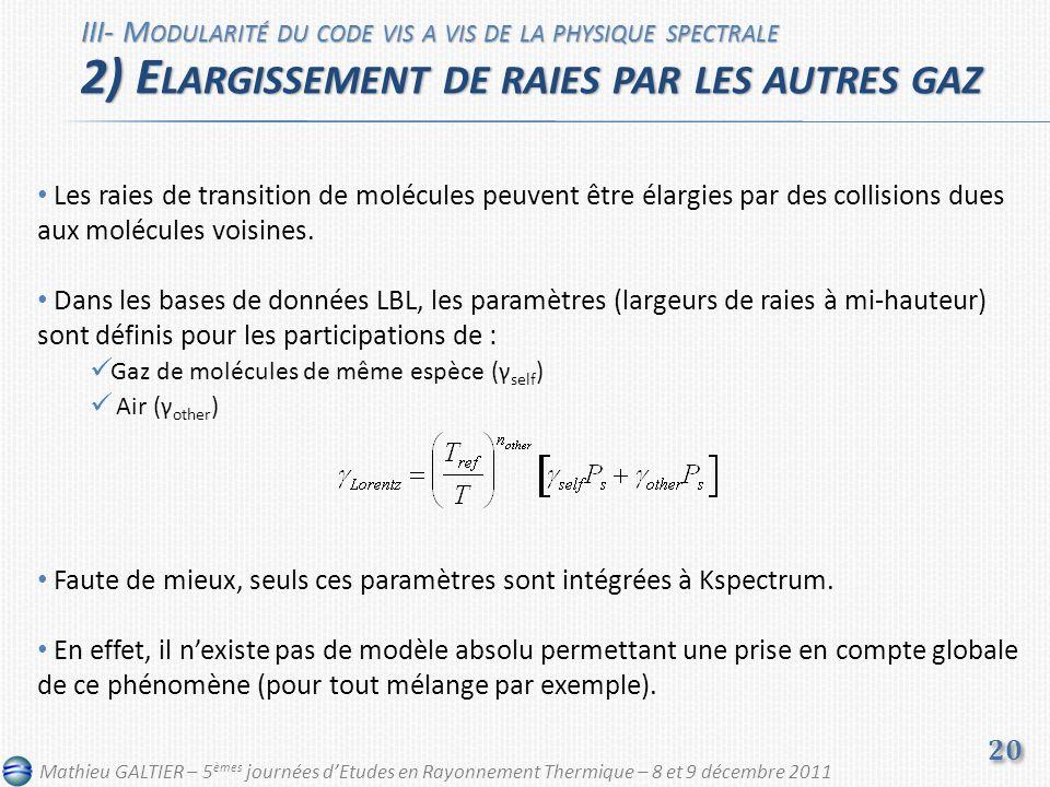 Les raies de transition de molécules peuvent être élargies par des collisions dues aux molécules voisines. Dans les bases de données LBL, les paramètr
