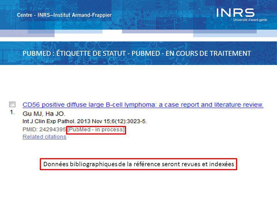 PUBMED : ÉTIQUETTE DE STATUT - PUBMED - EN COURS DE TRAITEMENT Données bibliographiques de la référence seront revues et indexées