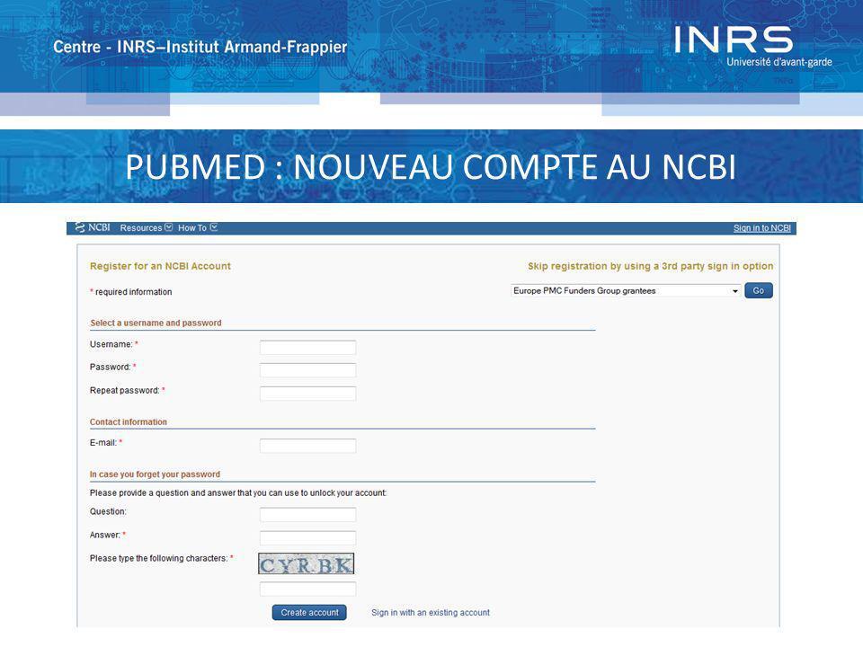 PUBMED : NOUVEAU COMPTE AU NCBI