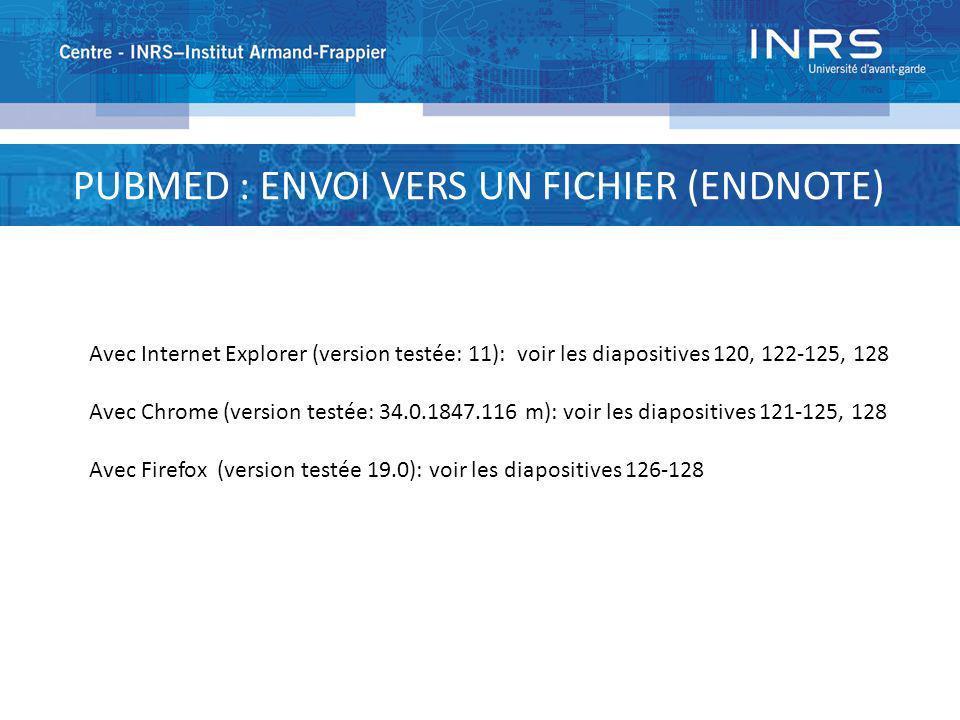 Avec Internet Explorer (version testée: 11): voir les diapositives 120, 122-125, 128 Avec Chrome (version testée: 34.0.1847.116 m): voir les diapositi