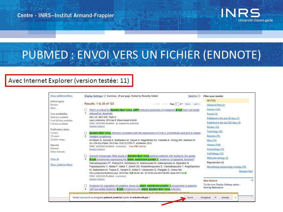 PUBMED : ENVOI VERS UN FICHIER (ENDNOTE) Avec Internet Explorer (version testée: 11)