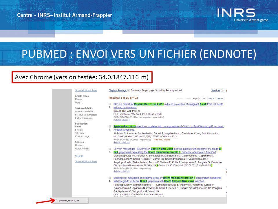 PUBMED : ENVOI VERS UN FICHIER (ENDNOTE) Avec Chrome (version testée: 34.0.1847.116 m)