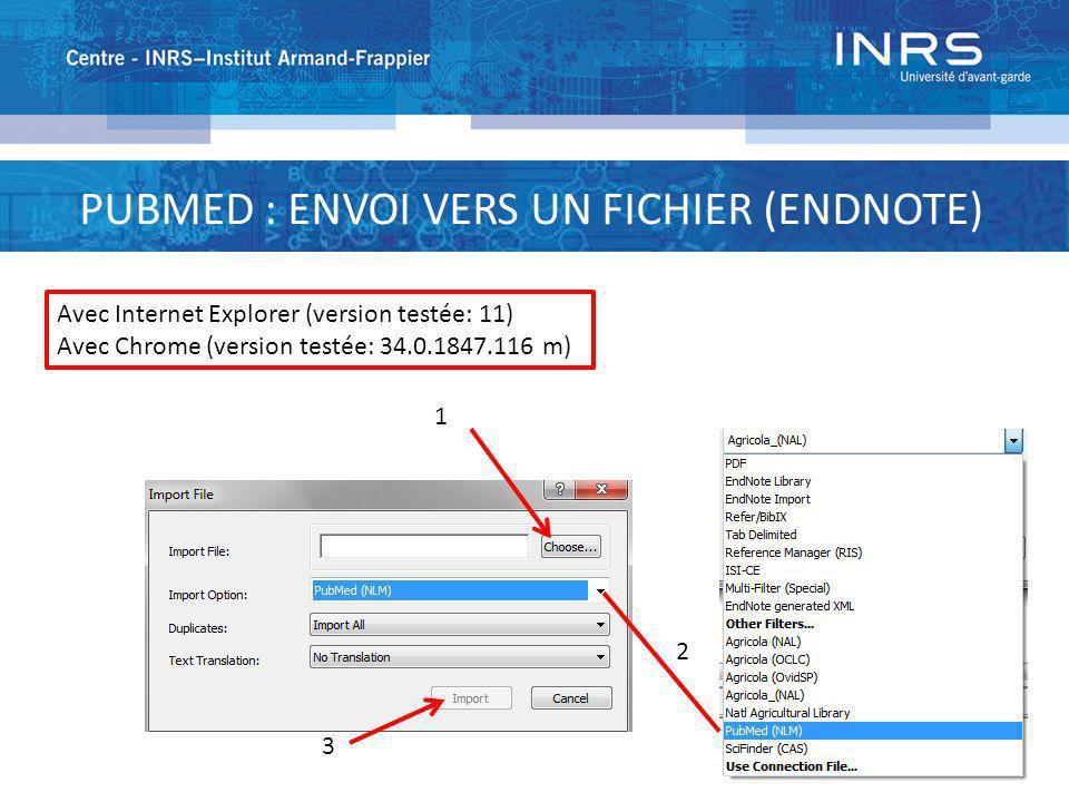 PUBMED : ENVOI VERS UN FICHIER (ENDNOTE) 1 2 Avec Internet Explorer (version testée: 11) Avec Chrome (version testée: 34.0.1847.116 m) 3
