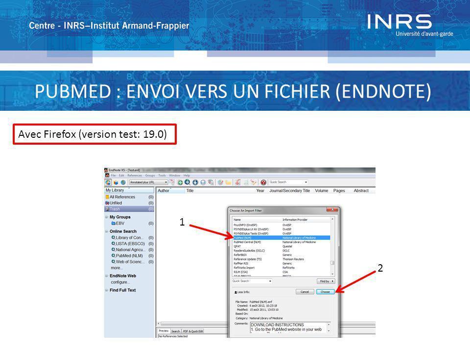 PUBMED : ENVOI VERS UN FICHIER (ENDNOTE) 1 2 Avec Firefox (version test: 19.0)