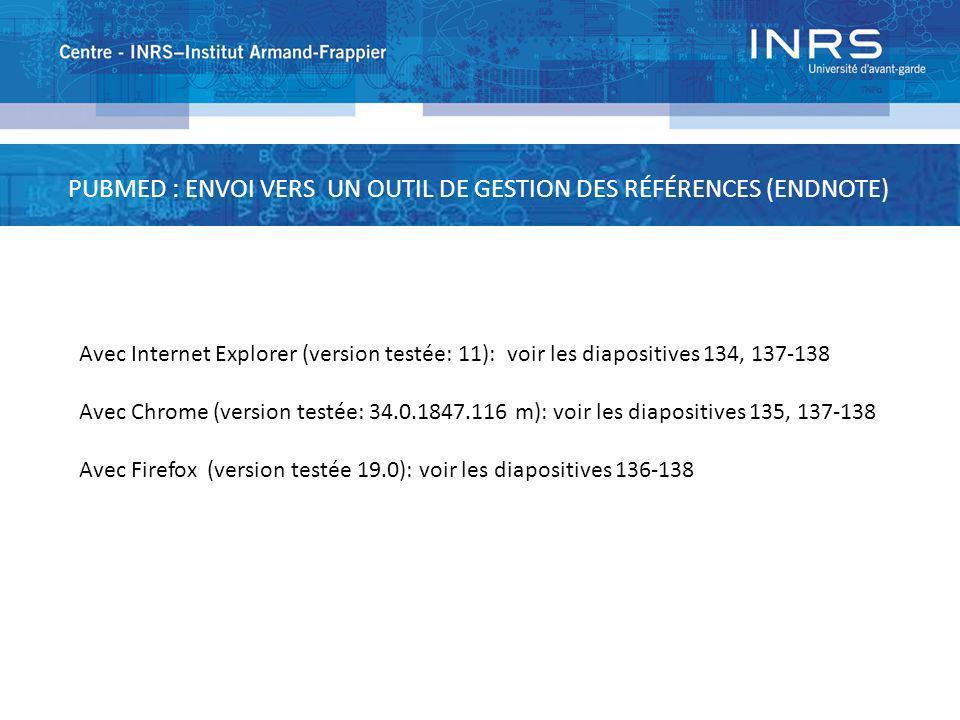 Avec Internet Explorer (version testée: 11): voir les diapositives 134, 137-138 Avec Chrome (version testée: 34.0.1847.116 m): voir les diapositives 1