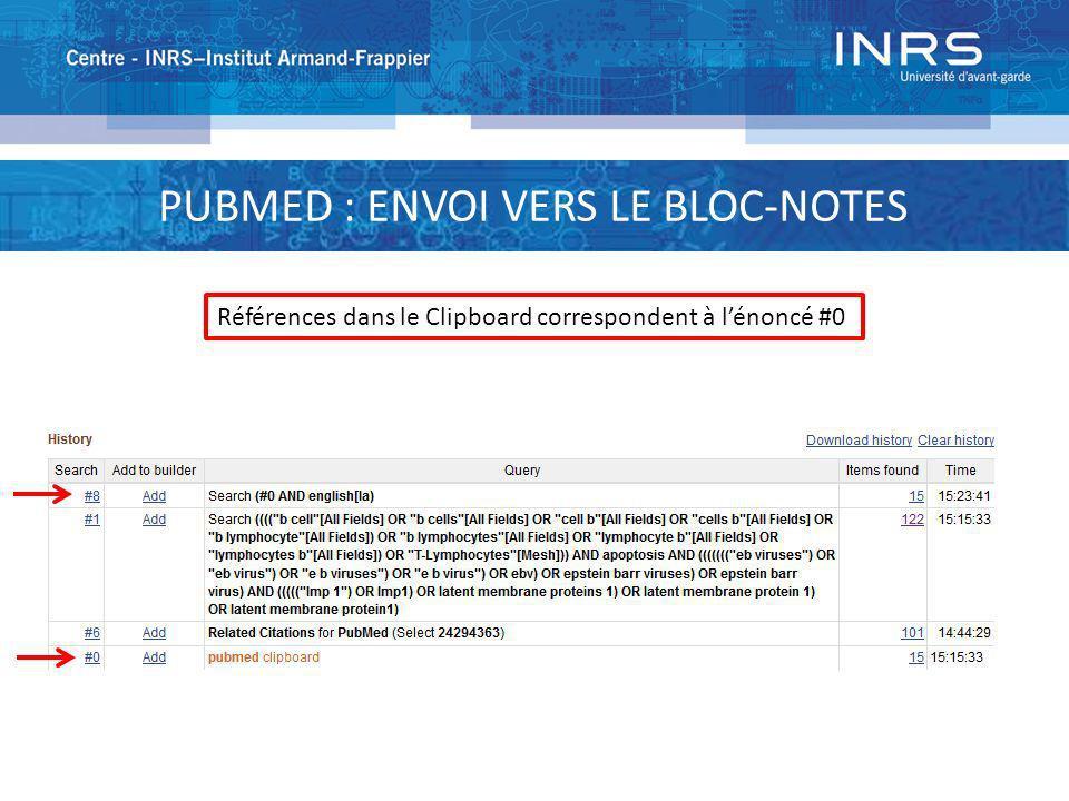 PUBMED : ENVOI VERS LE BLOC-NOTES Références dans le Clipboard correspondent à lénoncé #0