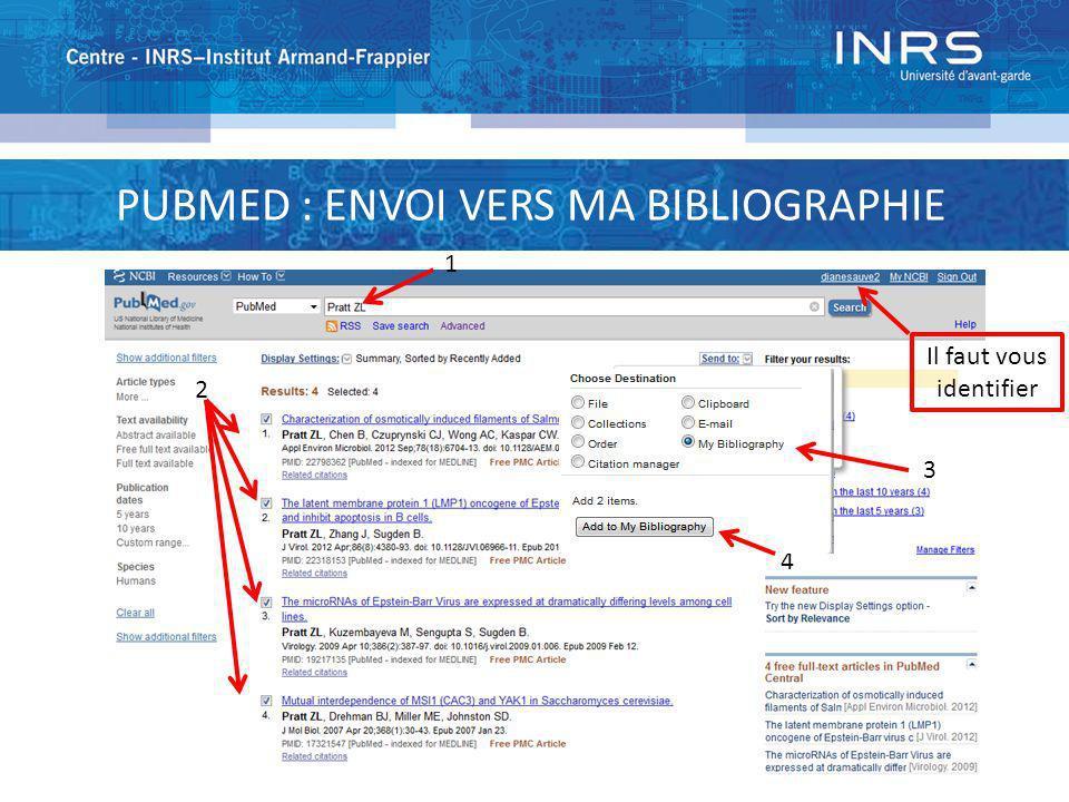 PUBMED : ENVOI VERS MA BIBLIOGRAPHIE 1 2 3 4 Il faut vous identifier