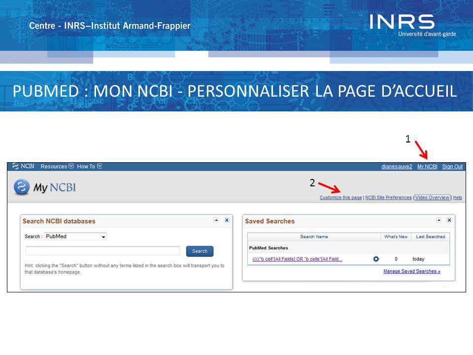 PUBMED : MON NCBI - PERSONNALISER LA PAGE DACCUEIL 1 2