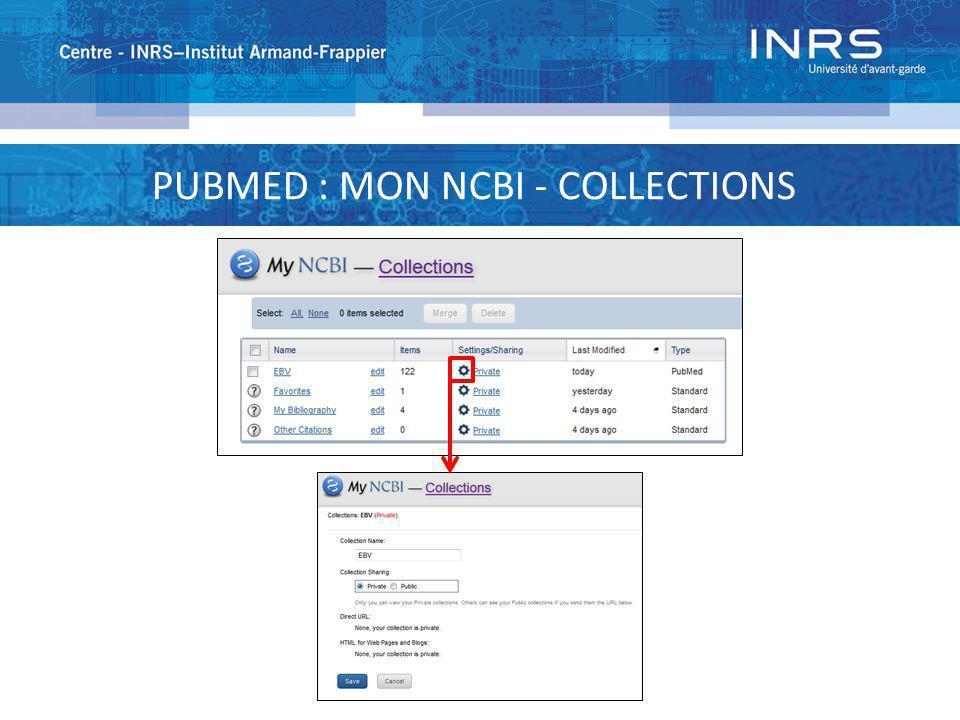 PUBMED : MON NCBI - FILTRES Vous pouvez avoir jusquà 15 filtres actifs dans Mon NCBI