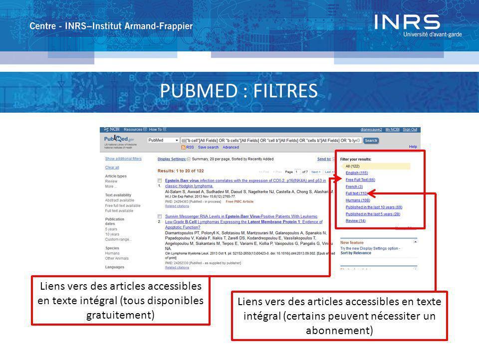 PUBMED : FILTRES Liens vers des articles accessibles en texte intégral (tous disponibles gratuitement) Liens vers des articles accessibles en texte in
