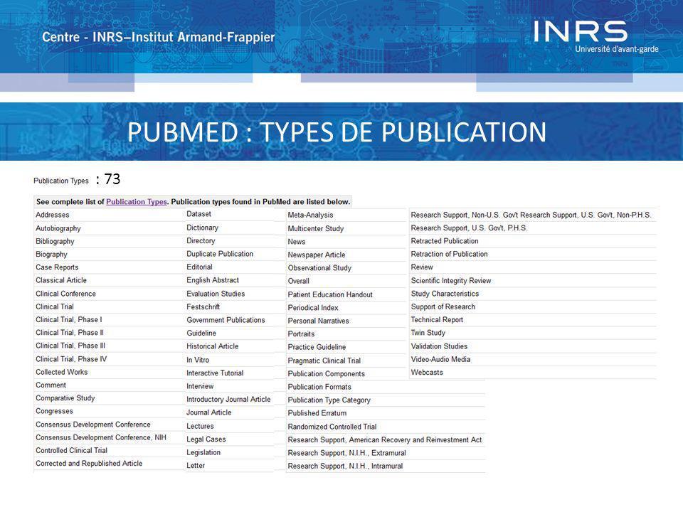 PUBMED : TYPES DE PUBLICATION : 73