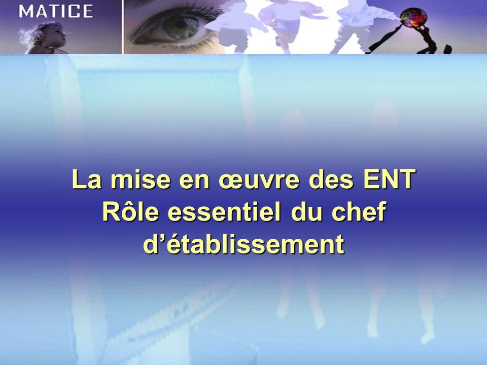 La mise en œuvre des ENT Rôle essentiel du chef détablissement