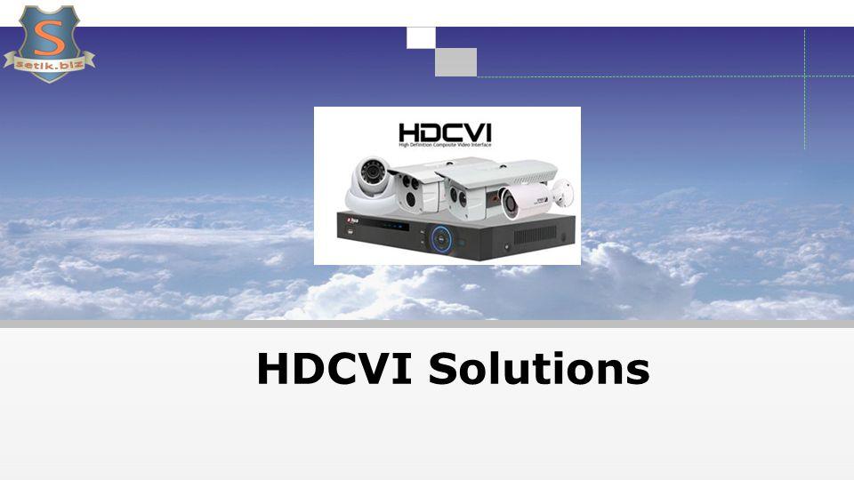 Présentation Solution HDCVI Applications 22 Technologie HDCVI Présentation 11