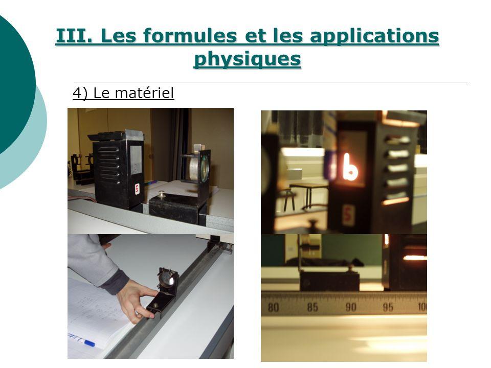 4) Le matériel III. Les formules et les applications physiques