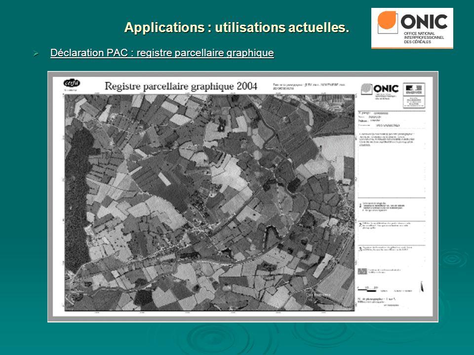 Applications : utilisations actuelles. Déclaration PAC : registre parcellaire graphique Déclaration PAC : registre parcellaire graphique