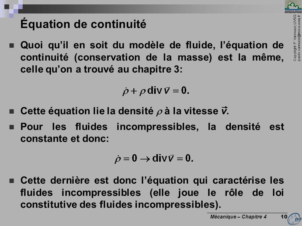 Copyright: P. Vannucci, UVSQ paolo.vannucci@meca.uvsq.fr ________________________________ Mécanique – Chapitre 4 10 Équation de continuité Quoi quil e