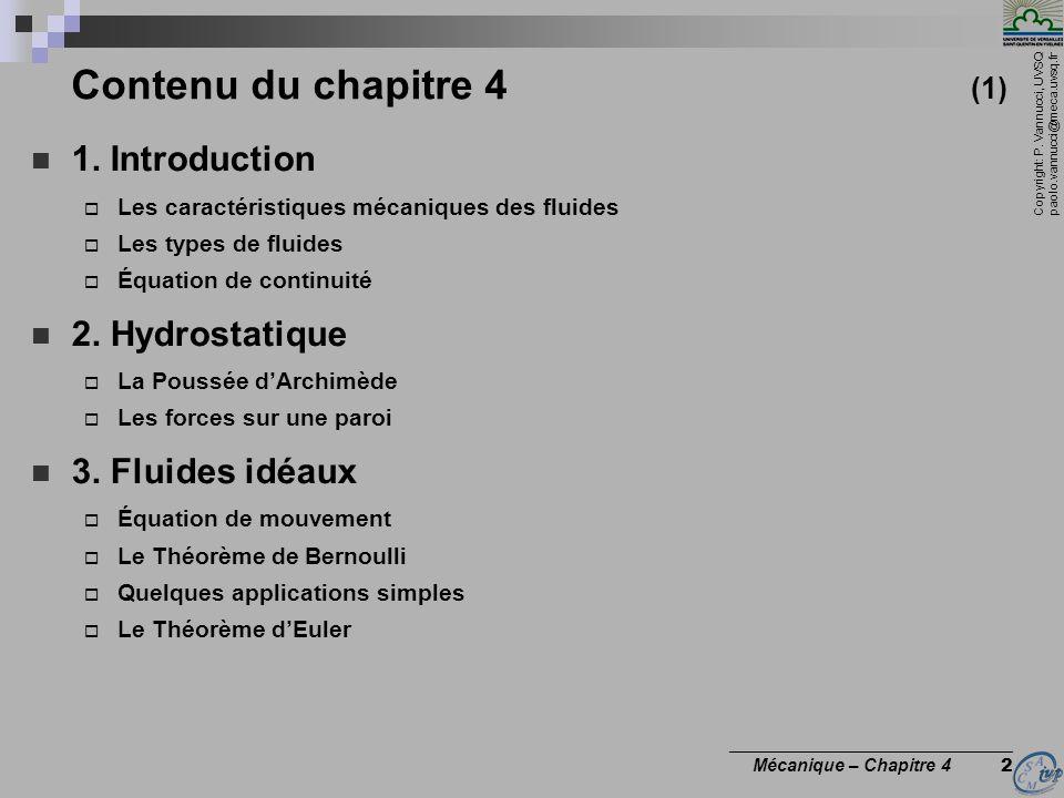 Copyright: P. Vannucci, UVSQ paolo.vannucci@meca.uvsq.fr ________________________________ Mécanique – Chapitre 4 2 Contenu du chapitre 4 (1) 1. Introd
