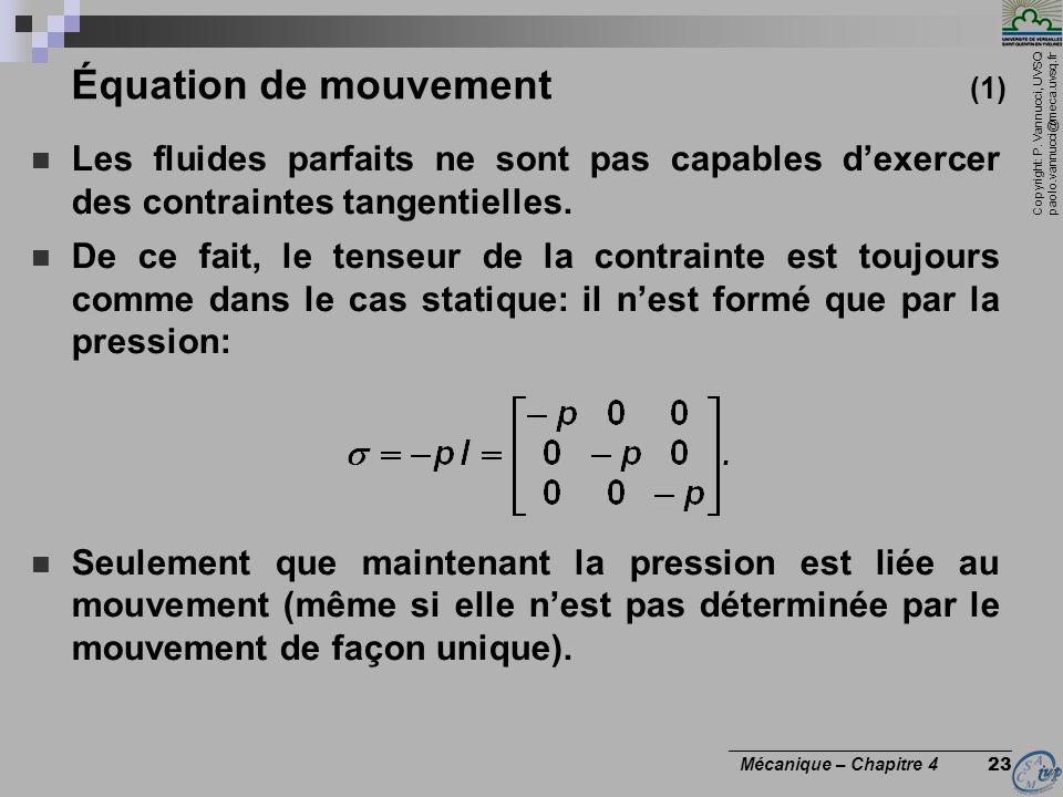 Copyright: P. Vannucci, UVSQ paolo.vannucci@meca.uvsq.fr ________________________________ Mécanique – Chapitre 4 23 Équation de mouvement (1) Les flui