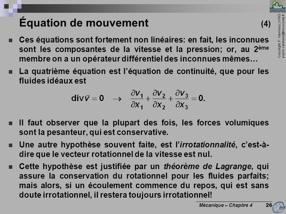 Copyright: P. Vannucci, UVSQ paolo.vannucci@meca.uvsq.fr ________________________________ Mécanique – Chapitre 4 26 Équation de mouvement (4) Ces équa