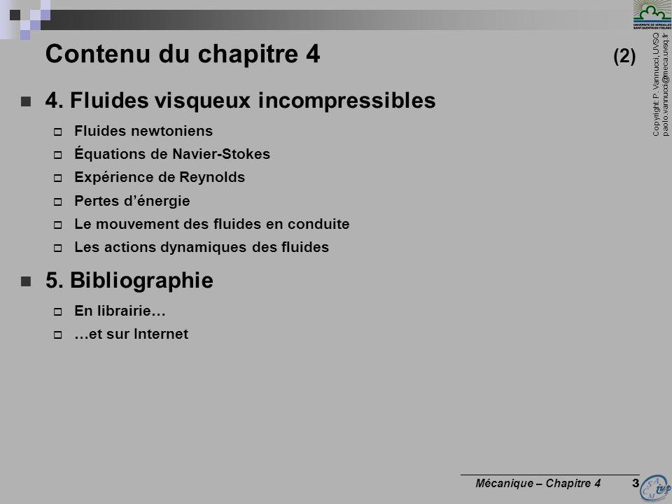 Copyright: P. Vannucci, UVSQ paolo.vannucci@meca.uvsq.fr ________________________________ Mécanique – Chapitre 4 3 Contenu du chapitre 4 (2) 4. Fluide