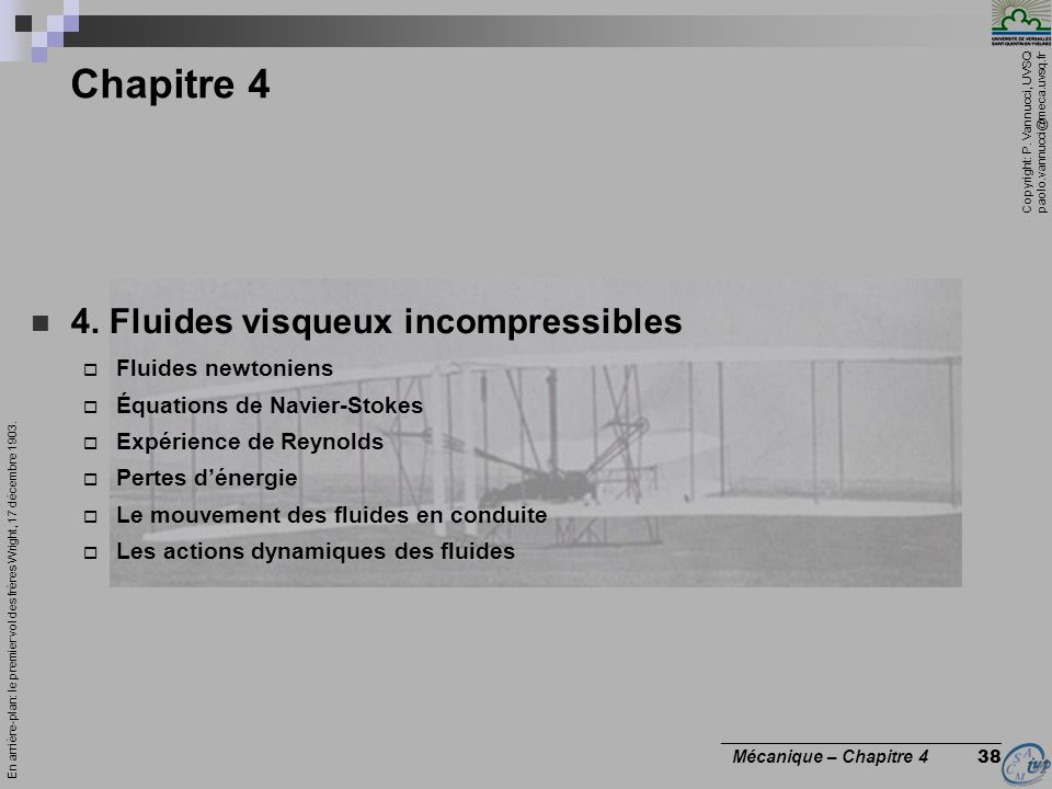 Copyright: P. Vannucci, UVSQ paolo.vannucci@meca.uvsq.fr ________________________________ Mécanique – Chapitre 4 38 Chapitre 4 4. Fluides visqueux inc