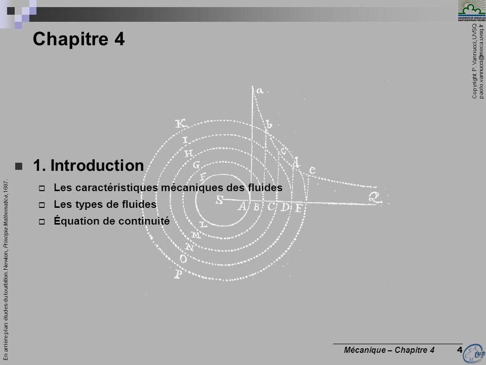 Copyright: P. Vannucci, UVSQ paolo.vannucci@meca.uvsq.fr ________________________________ Mécanique – Chapitre 4 4 Chapitre 4 1. Introduction Les cara