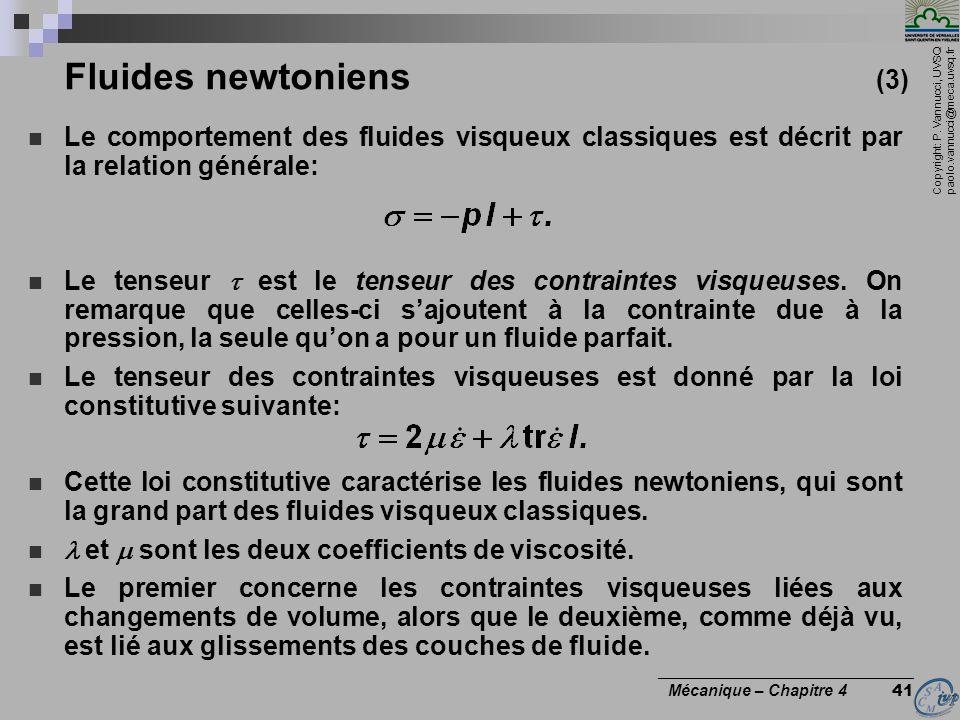 Copyright: P. Vannucci, UVSQ paolo.vannucci@meca.uvsq.fr ________________________________ Mécanique – Chapitre 4 41 Fluides newtoniens (3) Le comporte