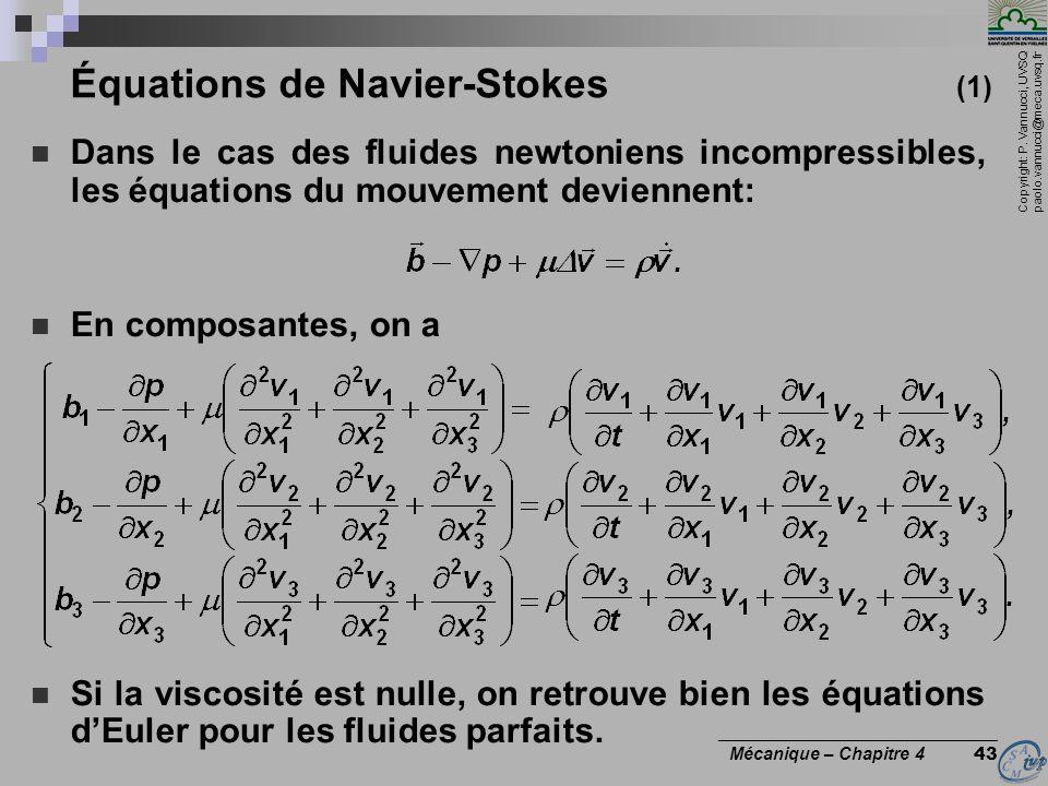 Copyright: P. Vannucci, UVSQ paolo.vannucci@meca.uvsq.fr ________________________________ Mécanique – Chapitre 4 43 Équations de Navier-Stokes (1) Dan