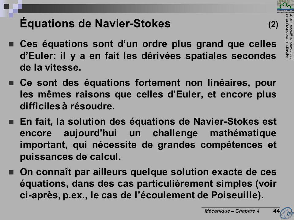 Copyright: P. Vannucci, UVSQ paolo.vannucci@meca.uvsq.fr ________________________________ Mécanique – Chapitre 4 44 Équations de Navier-Stokes (2) Ces