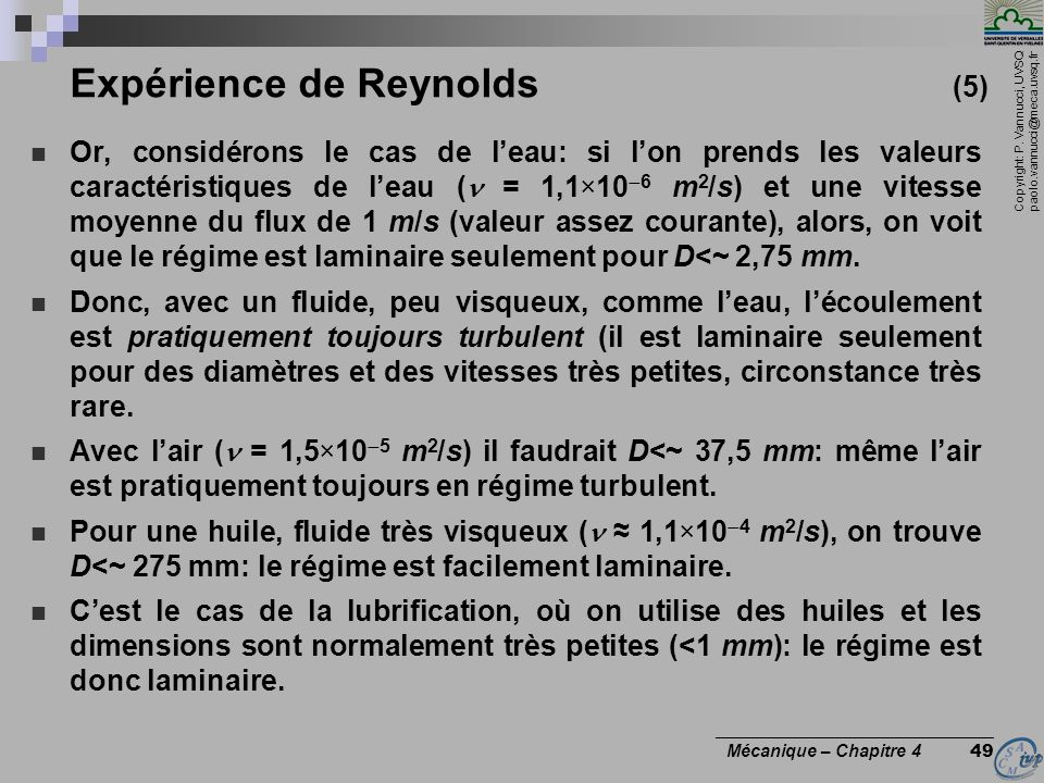 Copyright: P. Vannucci, UVSQ paolo.vannucci@meca.uvsq.fr ________________________________ Mécanique – Chapitre 4 49 Expérience de Reynolds (5) Or, con