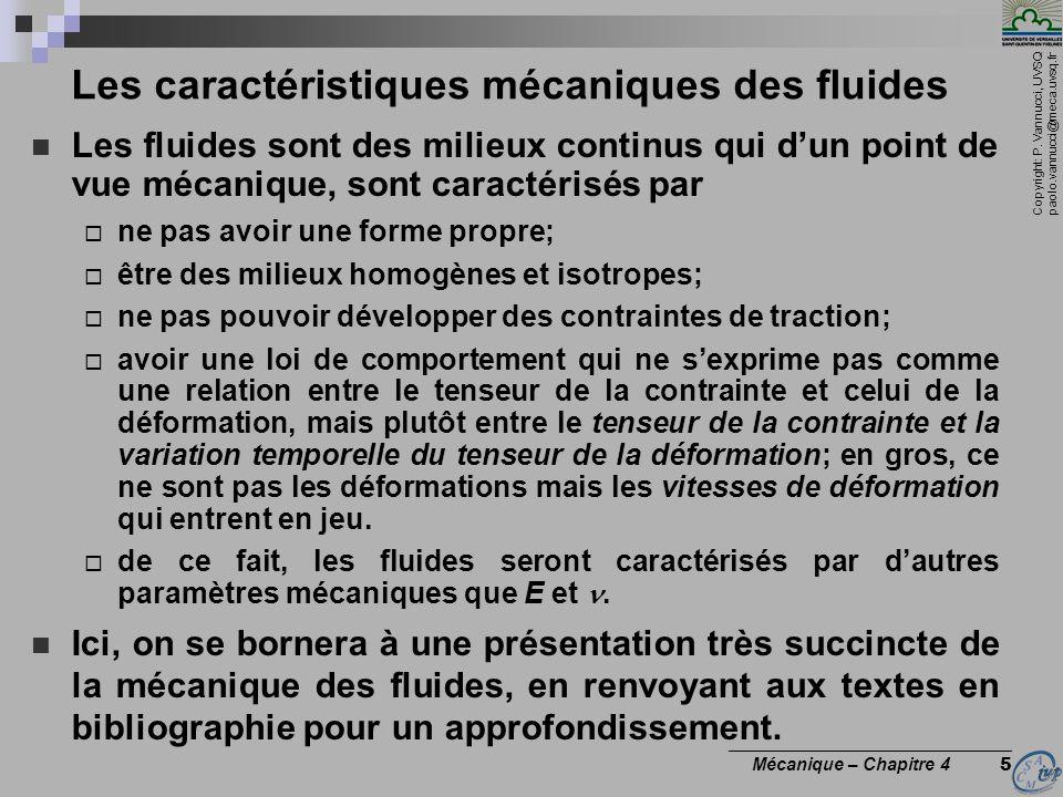 Copyright: P. Vannucci, UVSQ paolo.vannucci@meca.uvsq.fr ________________________________ Mécanique – Chapitre 4 5 Les caractéristiques mécaniques des