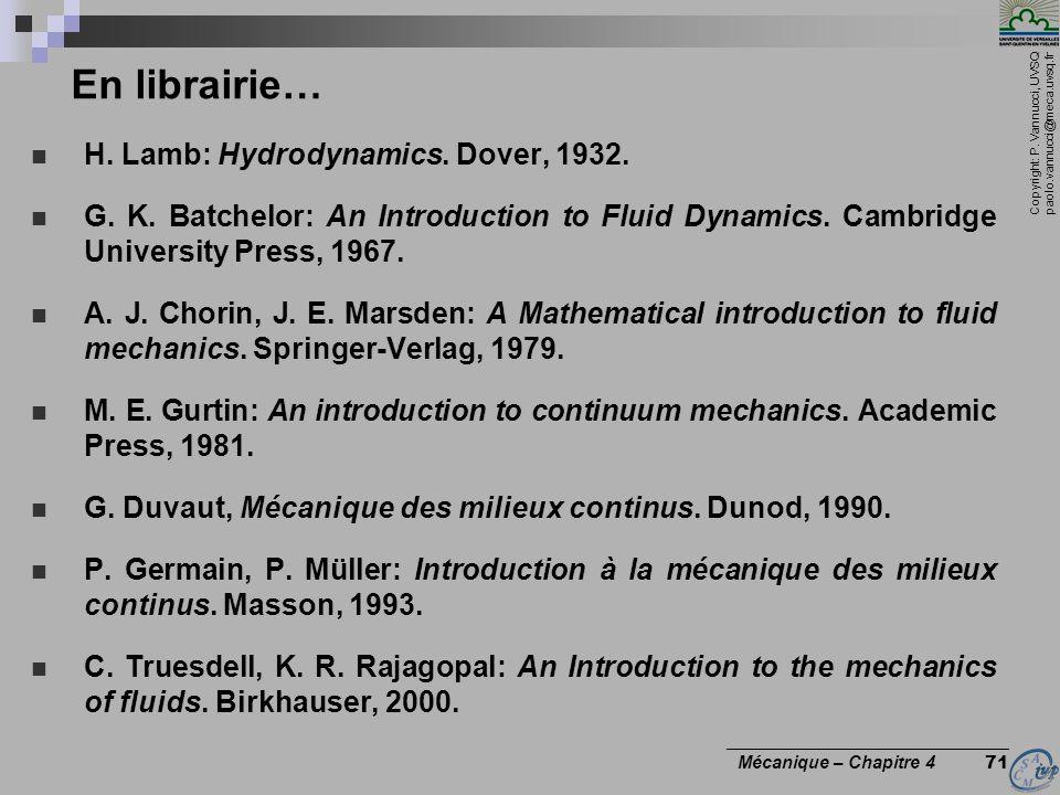 Copyright: P. Vannucci, UVSQ paolo.vannucci@meca.uvsq.fr ________________________________ Mécanique – Chapitre 4 71 En librairie… H. Lamb: Hydrodynami