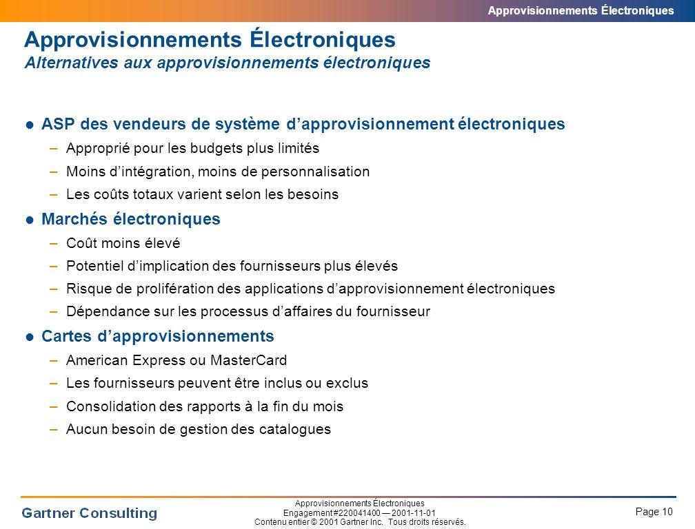 Approvisionnements Électroniques Page 10 Approvisionnements Électroniques Engagement #220041400 2001-11-01 Contenu entier © 2001 Gartner Inc.