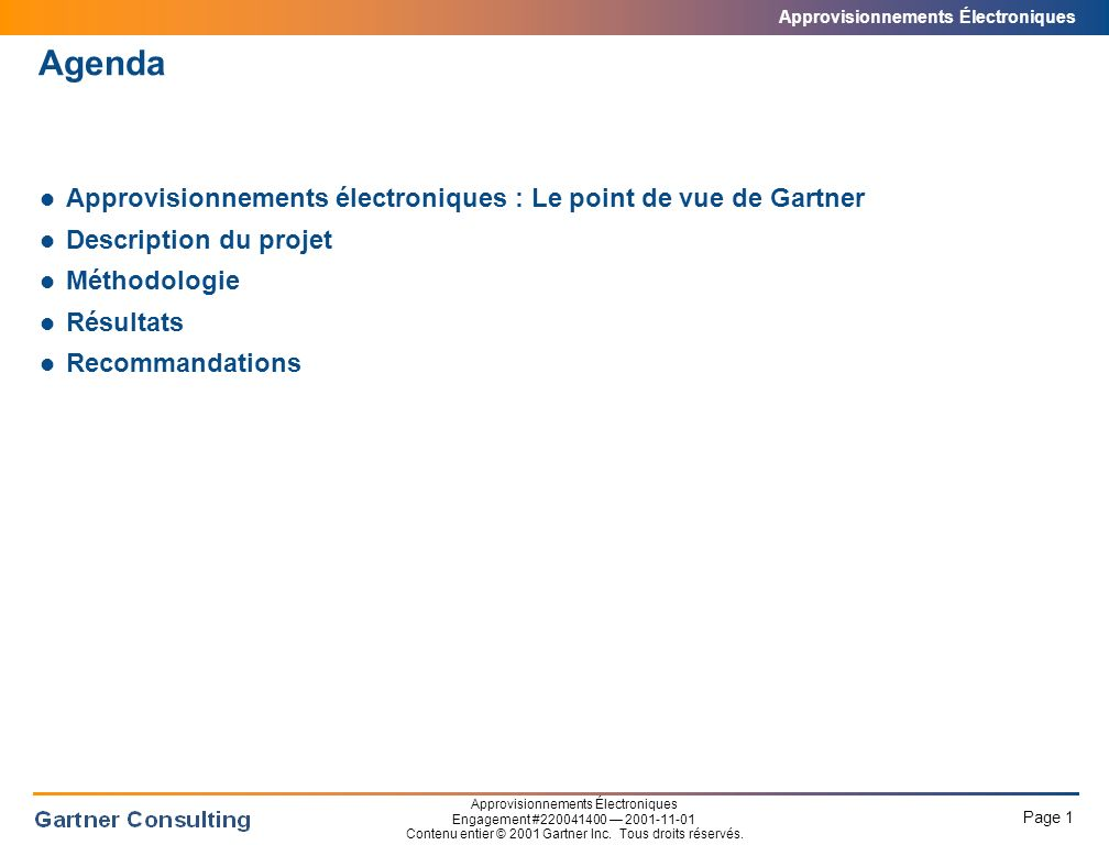 Approvisionnements Électroniques Page 22 Approvisionnements Électroniques Engagement #220041400 2001-11-01 Contenu entier © 2001 Gartner Inc.