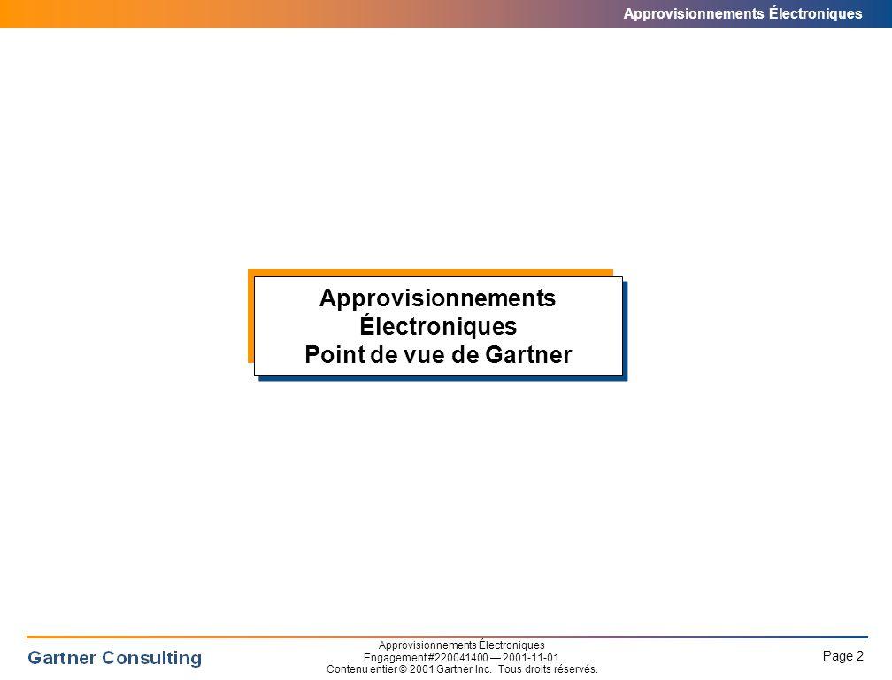Approvisionnements Électroniques Page 2 Approvisionnements Électroniques Engagement #220041400 2001-11-01 Contenu entier © 2001 Gartner Inc.